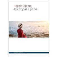 Książki popularnonaukowe, Jak czytać i po co. Darmowy odbiór w niemal 100 księgarniach! (opr. broszurowa)