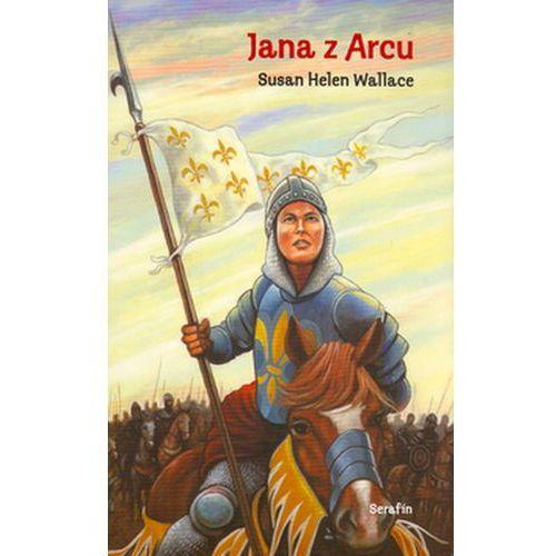 Pozostałe książki, Jana z Arcu Susan Helen Wallace