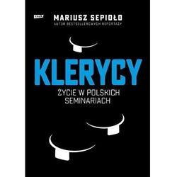 Klerycy. O życiu w polskich seminariach - Mariusz Sepioło - książka (opr. miękka)