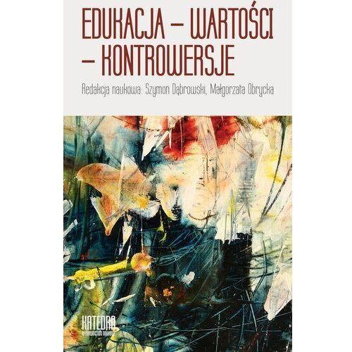 Pozostałe książki, Edukacja-Wartości-Kontrowersje (opr. miękka)