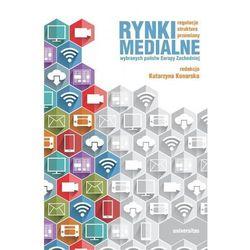 Rynki medialne wybranych państw Europy Zachodniej. Regulacje, struktura, przemiany - Konarska Katarzyna (red.)