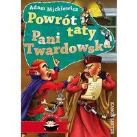 Książki dla dzieci, Powrót taty Pani Twardowska - Adam Mickiewicz OD 24,99zł DARMOWA DOSTAWA KIOSK RUCHU (opr. miękka)