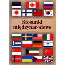 Stosunki międzynarodowe (opr. twarda) WYPRZEDAŻ - Publikacje wydane przed 2011 rokiem z atrakcyjnymi RABATAMI 30-50%! Środki w stanie idealnym!