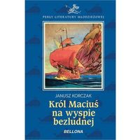 Książki dla dzieci, KRÓL MACIUŚ I NA BEZLUDNEJ WYSPIE - Wysyłka od 3,99 - porównuj ceny z wysyłką (opr. twarda)