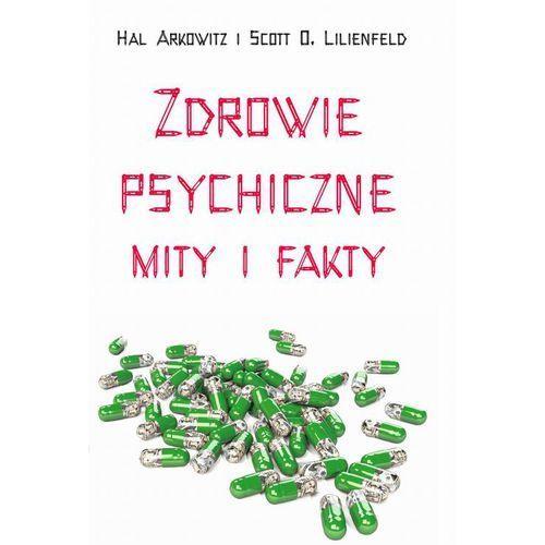 E-booki, Zdrowie psychiczne. Mity i fakty - Scott O. Lilienfeld, Hal Arkowitz (EPUB)