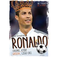 E-booki, Ronaldo. Chłopiec, który wiedział, czego chce - Ywette Zółtowska-Darska