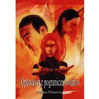 Powieści, Opowieści z pogranicza światów (opr. miękka)