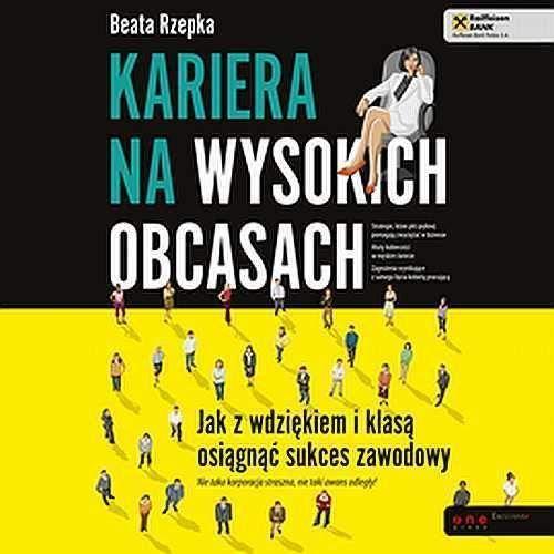 Audiobooki, Kariera na wysokich obcasach. Jak z wdziękiem i klasą osiągnąć sukces zawodowy - Beata Rzepka