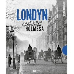 Londyn w czasach Sherlocka Holmesa (opr. twarda)