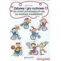 Pedagogika, Zabawy i gry ruchowe dla dzieci poruszających się na wózkach inwalidzkich (opr. broszurowa)