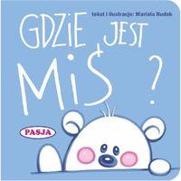 Książki dla dzieci, GDZIE JEST MIŚ - Mariola Budek OD 24,99zł DARMOWA DOSTAWA KIOSK RUCHU (opr. kartonowa)