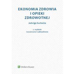 Ekonomia zdrowia i opieki zdrowotnej (opr. miękka)