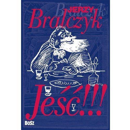 Słowniki, encyklopedie, Jeść!!! - Jerzy Bralczyk (opr. twarda)