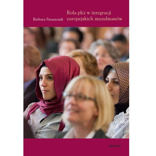 Socjologia, Rola płci w integracji europejskich muzułmanów (opr. miękka)