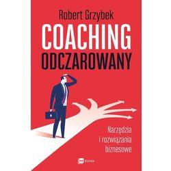 Coaching odczarowany. Narzędzia i rozwiązania biznesowe - Robert Grzybek (opr. miękka)