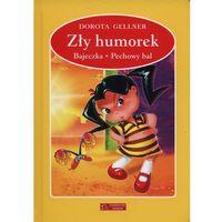 Książki dla dzieci, Zły humorek / Bajeczka / Pechowy bal (opr. twarda)