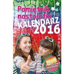 Kalendarz 2016 pamiętnik nastolatki