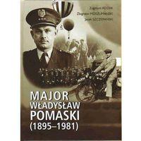 Biografie i wspomnienia, Major Władysław Pomaski (1895-1981) (opr. twarda)