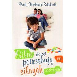 Silne dzieci potrzebują silnych rodziców (opr. miękka)