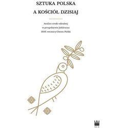 Sztuka polska a Kościół dzisiaj Analiza sztuki sakralnej w perspektywie Jubileuszu 1050. rocznicy