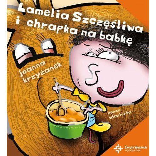 Literatura młodzieżowa, Lamelia Szczęśliwa i chrapka na babkę. (opr. twarda)