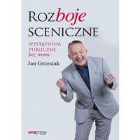 E-booki, Rozboje sceniczne Wystąpienia publiczne bez tremy - Jan Grzesiak