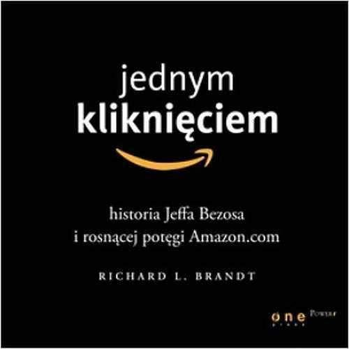 Audiobooki, Jednym kliknięciem. Historia Jeffa Bezosa i rosnącej potęgi Amazon.com - Richard L. Brandt
