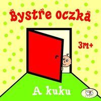 Książki dla dzieci, Bystre oczka A kuku. Darmowy odbiór w niemal 100 księgarniach! (opr. kartonowa)