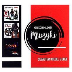 Kolekcja Polskiej Muzyki - Sebastian Riedel & Cree