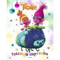 Książki dla dzieci, Trolle. Tęczowa impreza (opr. miękka)
