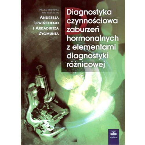 Leksykony techniczne, Diagnostyka czynnościowa zaburzeń hormonalnych z elementami diagnostyki różnicowej (opr. twarda)