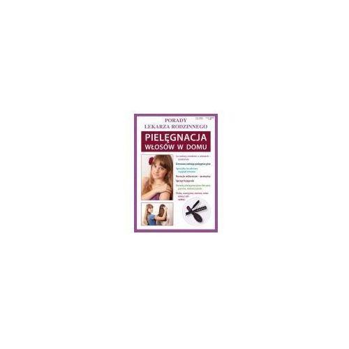 Książki medyczne, Pielęgnacja włosów w domu (opr. miękka)