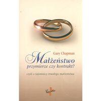 Psychologia, Małżeństwo przymierze czy kontrakt? (opr. miękka)