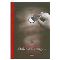 Historia, Stulecie chirurgów