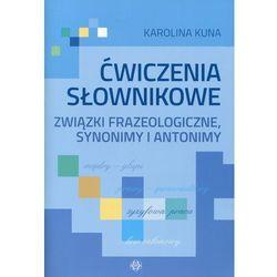Ćwiczenia słownikowe związki frazeologiczne... (opr. miękka)