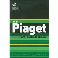 Psychologia, MOWA I MYŚLENIE DZIECKA (oprawa miękka ze skrzydełkami) (Książka) (opr. miękka)