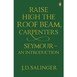 Raise High the Roof Beam Carpenters Seymour an introduction - Dostawa 0 zł (opr. miękka)
