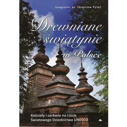Drewniane świątynie w Polsce - Monika Karolczuk (opr. twarda)