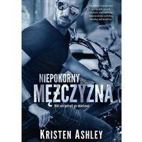 E-booki, Niepokorny mężczyzna - Kristen Ashley (EPUB)
