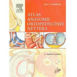 Atlas anatomii ortopedycznej Nettera Wydanie II Rok 2014 (opr. miękka)