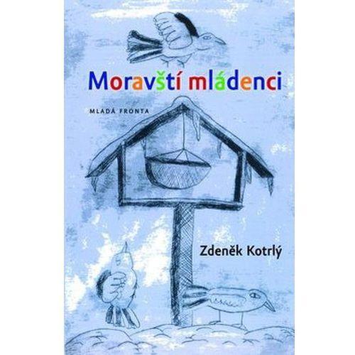 Pozostałe książki, Moravští mládenci Zdeněk Kotrlý