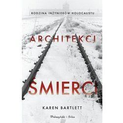 Architekci śmierci. Rodzina inżynierów Holocaustu (opr. twarda)