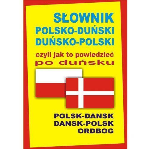 Książki do nauki języka, Słownik polsko-duński duńsko-polski czyli jak to powiedzieć po duńsku (opr. twarda)