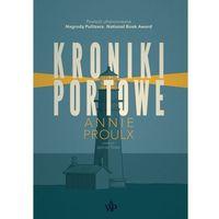 Poezja, Kroniki portowe - Annie Proulx (opr. twarda)