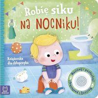 Literatura młodzieżowa, Robię siku na nocniku. książeczka dla chłopczyka - grażyna wasilewicz (opr. twarda)
