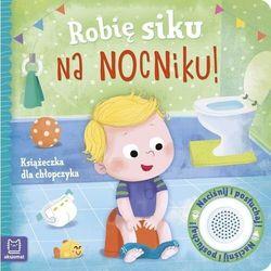 Robię siku na nocniku. książeczka dla chłopczyka - grażyna wasilewicz (opr. twarda)