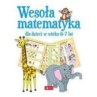 Książki dla dzieci, Wesoła matematyka dla dzieci w wieku 6-7 lat - Praca zbiorowa