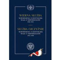 Historia, Wierna służba. wspomnienia uczestniczek walk o niepodległość 1910-1915