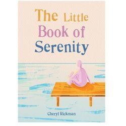 The Little Book of Serenity Rickman, Cheryl D.
