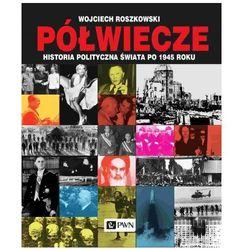 Półwiecze. Historia polityczna świata po 1945 roku - Wojciech Roszkowski - książka (opr. miękka)